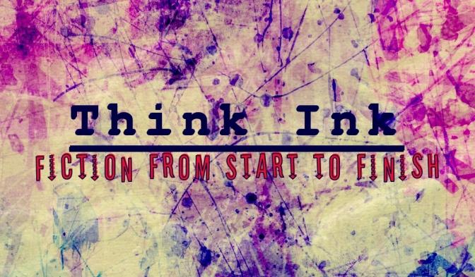 Think Ink: by Rose B. Fischer!