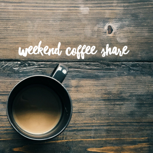 Weekend Coffee Share: A Desire to Recharge