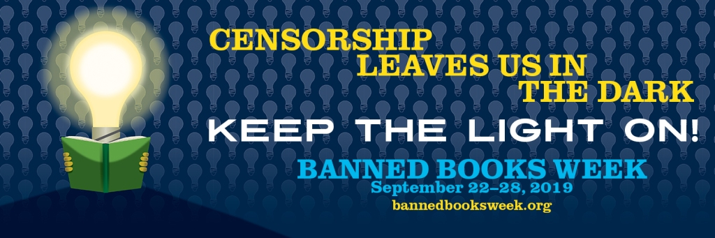 Image of a lit-up lightbulb holding a book, followed by the words: Censorship Leaves Us In The Dark. Keep The LIght On! Banned Books Week, September 22-28, 2019. bannedbooksweek.org