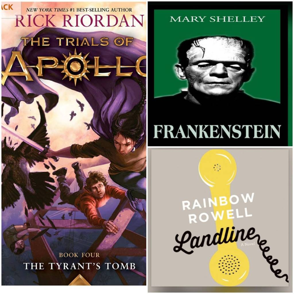 "A photo collage of three book covers: Rick Riordan's ""The Trials of Apollo, Book Four: The Tyrant's Tomb""; Mary Shelley's  ""Frankenstein""; Rainbow Rowell's ""Landline."""