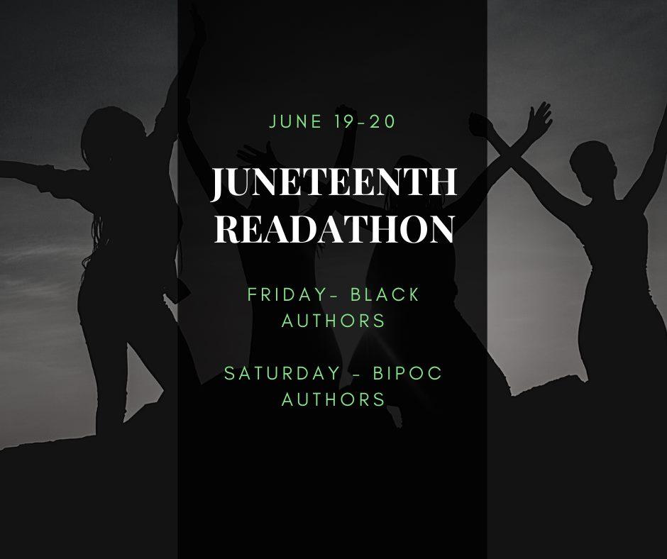 Text: June 19-20. Juneteenth Readathon. Friday - Black Authors. Saturday - BIPOC Authors.